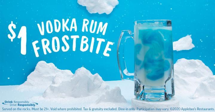 Applebee's $1 Vodka Rum Frostbite.